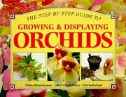 Step By Step Guide to Growing and Displaying Orchids, a (Step By Step Guides)