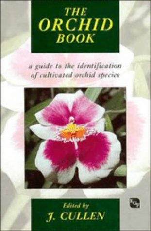 The Orchid Book: A Guide to the Identification of Cultivated Orchid Species