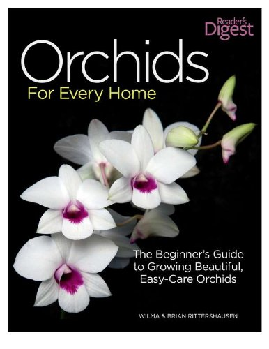 Orchids for Every Home: The Beginner's Guide to Growing Beautiful, Easy-Care Orchids