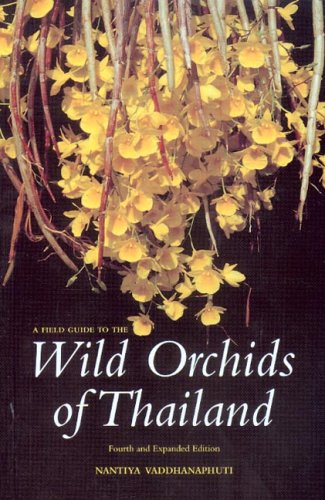 A Field Guide to the Wild Orchids of Thailand: Fourth and Expanded Edition